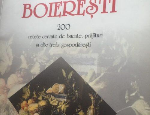 Carte de bucate boierești- 200 rețete cercate de bucate, prăjituri și alte trebi gospodărești, de Mihail Kogălniceanu și Kostache Negruzzi